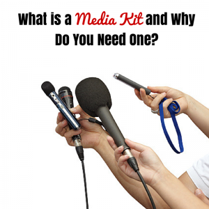 What is a media kit and why do you need one?