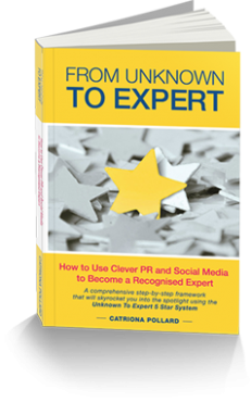 BRAND NEW BOOK! From Unknown To Expert: How to use clever PR and social media to become a recognised expert